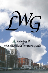 LWG - Anthology II of The Litchfield Writers Guild
